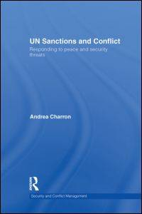 UN Sanctions and Conflict: Responding to Peace and Security Threats (Security and Conflict...