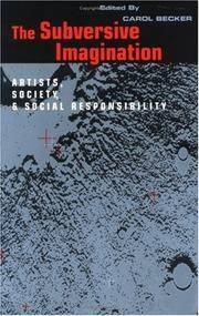 The Subversive Imagination: Artists, Society & Social Responsiblity