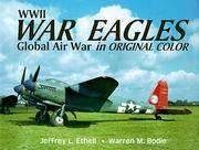 WW II War Eagles Global Air War in Original Color