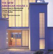 The New American House 3: Innovations in Residential Design and Construction, 30 Case Studies