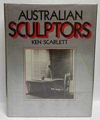 Australian Sculptors by  Ken Scarlett - First Edition - 1980 - from Lectioz Books (SKU: 023905)