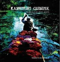 Kashmiri Cuisine: Through the Ages by Sarla Razdan - First edition - 2011 - from Sanctum Books and Biblio.com