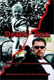 Death Run: Shocking Recollections of a Hard Core Drug Addict Now in Recovery