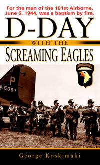 D-Day with the Screaming Eagles