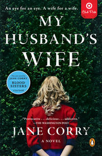 MY HUSBAND'S WIFE, An eye for an eye. A wife for a wife.
