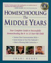 Homeschooling : The Middle Years by  Shari Henry - Paperback - 1999 - from Squirreled Away Books and Biblio.com