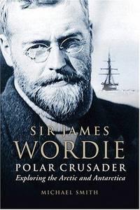 Sir James Wordie Polar Crusader