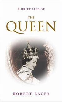 image of A Brief Life Of The Queen