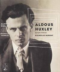 Aldous Huxley: An English intellectual