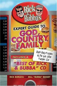 "Rick and Bubba's Expert Guide to God, Country, Family, and Anything Else  We Can Think Of  Including a ""Best of Rick and Bubba"" CD!"