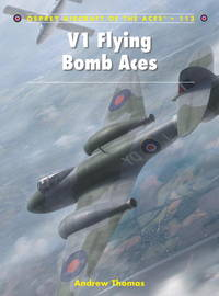V1 Flying Bomb Aces (Aircraft of the Aces 113)