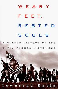 image of Weary Feet, Rested Souls; A Guided History of the Civil Rights Movemen