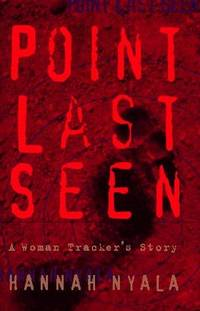 Point Last Seen A Woman Tracker's Story