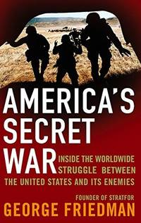 image of America's Secret War: Inside the Hidden Worldwide Struggle Between the United States and Its Enemies