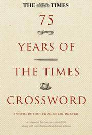 75 Years of the Times Crossword: A Crossword for Every Year Since 1930 Along with Contributions...