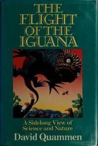 The Flight of the Iguana : A Sidelong View of Science and Nature