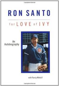 Ron Santo for the Love of Ivy