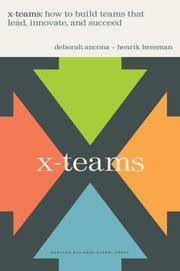 X-teams: How to Build Teams That Lead, Innovate and Succeed
