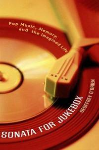 Sonata for Jukebox: Pop Music, Memory, and the Imagined Life
