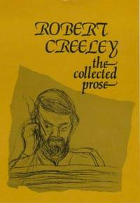 The Collected Prose Of Robert Creeley