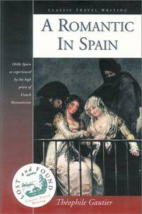 A Romantic in Spain (Classic Travel Writing)