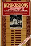 REPERCUSSIONS: A CELEBRATION OF AFRICAN-AMERICAN MUSIC