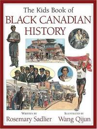 The Kids Book of Black Canadian History by Sadlier, Rosemary - 2003