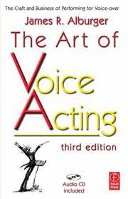 The art of voice acting the craft and business of performing for voice-over