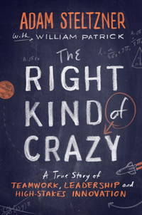 image of The Right Kind of Crazy:  A True Story of Teamwork, Leadership, and High-Stakes innovation