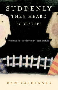 Suddenly They Heard Footsteps : Storytelling for the 21st Century