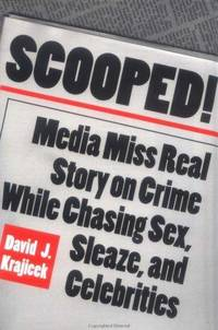 Scooped! by  David Krajicek - Signed First Edition - 1998 - from Wayward Books (SKU: 030061)
