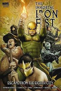 The Immortal Iron Fist Vol. 5:  Escape From the Eighth City