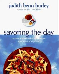 Savoring the Day: Recipes And Remedies To Enhance Your Natural Rhythms