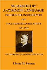 Separated By A Common Language: Franklin Delano Roosevelt And Anglo-American Relations 1933-1939: The… by Edward M.Bennett - Paperback - 2002 - from Doss-Haus Books (SKU: 019505)