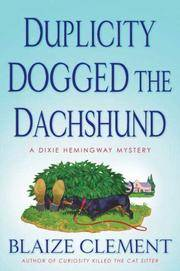 Duplicity Dogged the Dachshund (Dixie Hemingway Mysteries, No. 2)