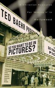 "So, You Want to Be in Pictures?: A Christian Resource for ""Making It"" in Hollywood"