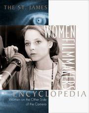 The St. James Women Filmmakers Encyclopedia: Women on the Other Side of the Camera (St. James...