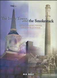 The Ivory Tower and the Smokestack: 100 Years of Cooperative Education at the University of Cincinnati