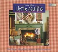 LIVING WITH LITTLE QUILTS by  Alice & Mary Ellen Von Holt & Sylvia Johnson Berg - First Edition; First Printing - 1997 - from Gravelly Run Antiquarians and Biblio.com