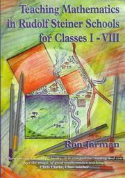 Teaching Mathematics in Rudolf Steiner Schools for Classes I-VIII