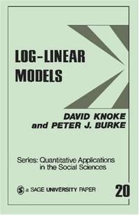 KNOKE: LOG-LINEAR MODELS (PAPER) (Quantitative Applications in the Social Sciences)