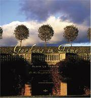 Gardens in Time by  Alain Le Toquin - 1st. - 2006 - from mompopsbooks (SKU: 12819)