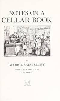 Notes on a Cellar-book by George Saintsbury - First edition thus - 1978 - from Stephen Howell (SKU: 673)