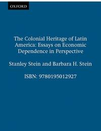 america colonial dependence economic essay heritage in latin perspective This essay was presented at the 2004 inter-american seminar on economics sponsored by another view stresses the role of colonial independence in modern latin america's destiny the break with colonial rule destroyed institutions that provided credible exceptionally, williamson (1995) used an income approach.