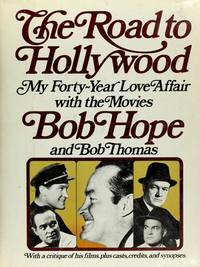 The Road to Hollywood : My Forty-Year Love Affair with the Movies