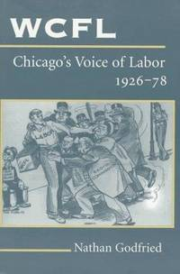 WCFL, Chicago's Voice of Labor, 1926-78 (History of Communication)