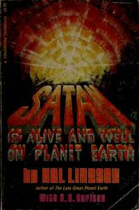 Satan Is Alive and Well on Planet Earth by C. C. Carlson; Hal Lindsey - Paperback - 1974 - from ThriftBooks and Biblio.co.uk