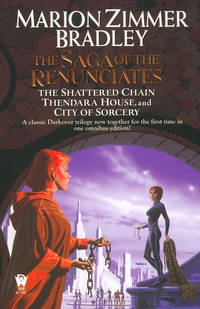 The Saga of the Renunciates (The Shattered Chain, Thendara House, City of Sorcery) (Darkover)