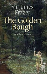 The Golden Bough Abridged Edition