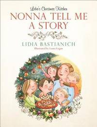 NONNA TELL ME A STORY. Lidia's Christmas Kitchen